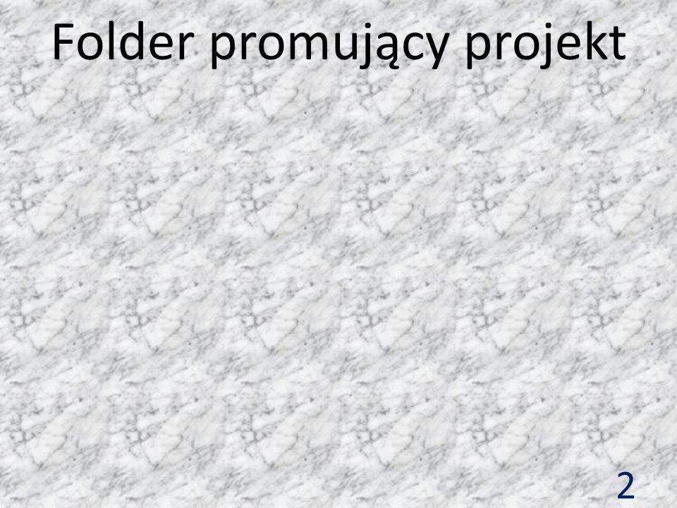 3 Folder ten został stworzony poprzez Karolinę Żurawską i Wioletę Łukasik.