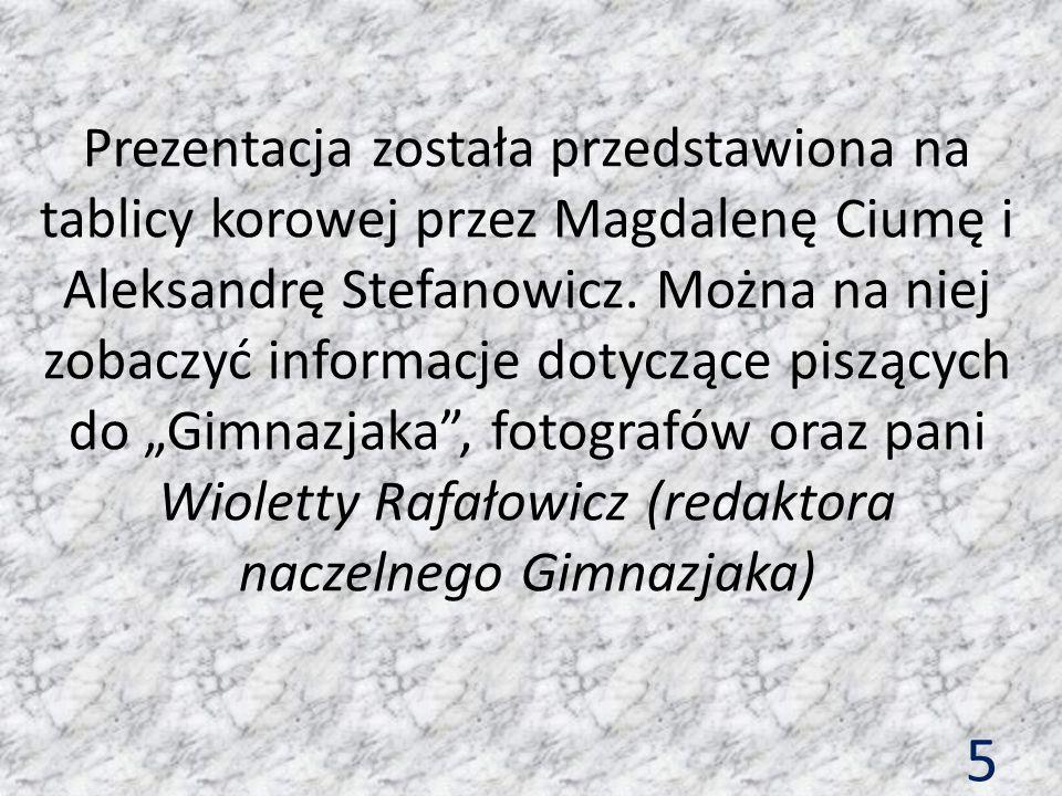 5 Prezentacja została przedstawiona na tablicy korowej przez Magdalenę Ciumę i Aleksandrę Stefanowicz. Można na niej zobaczyć informacje dotyczące pis