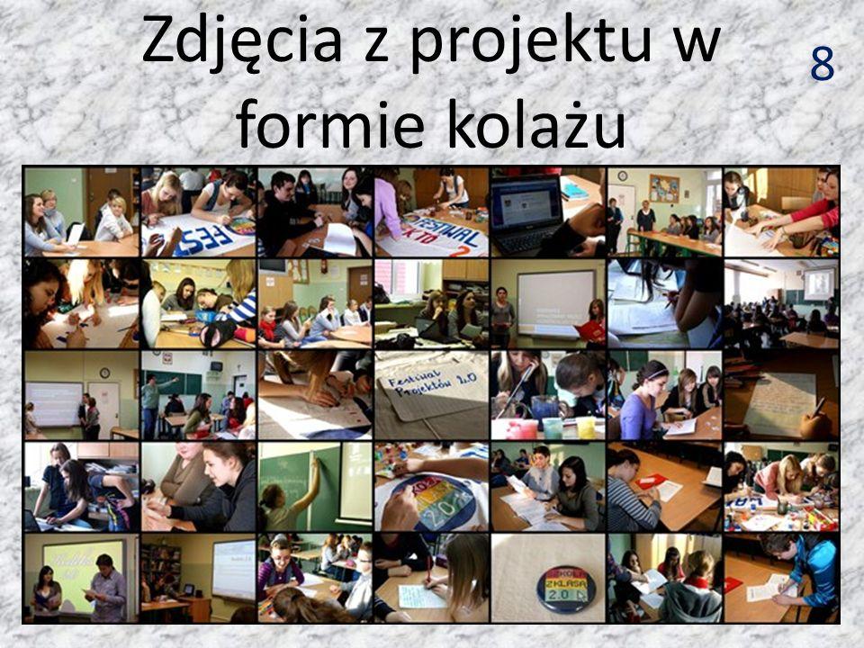 9 Kolaż został wykonany poprzez uczennice Karolinę Nowikowską i Izabelę Cybulską.