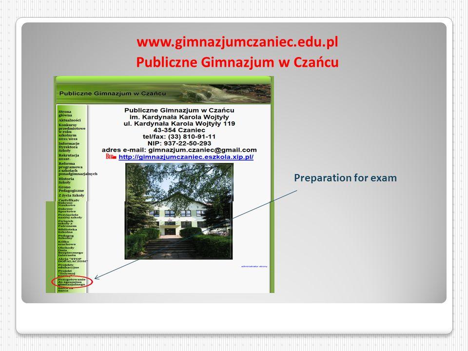 www.gimnazjumczaniec.edu.pl Publiczne Gimnazjum w Czańcu Preparation for exam