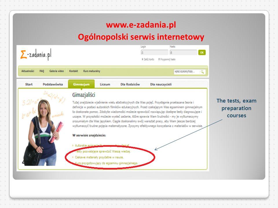 www.e-zadania.pl Ogólnopolski serwis internetowy The tests, exam preparation courses