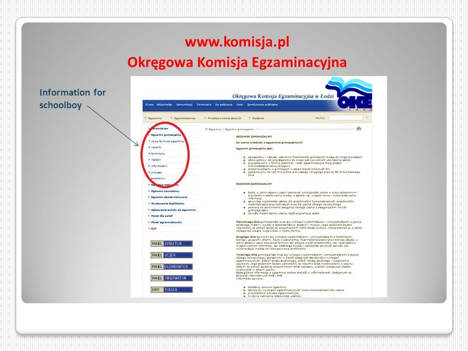 www.komisja.pl Okręgowa Komisja Egzaminacyjna Information for schoolboy