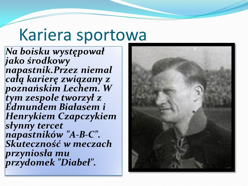 Teodor Anioła Teodor Anioła urodził się 4 Listopada 1925 roku w Poznaniu.- Piłkarz polski,zawodnik lecha Poznań i reprezeant Polski.
