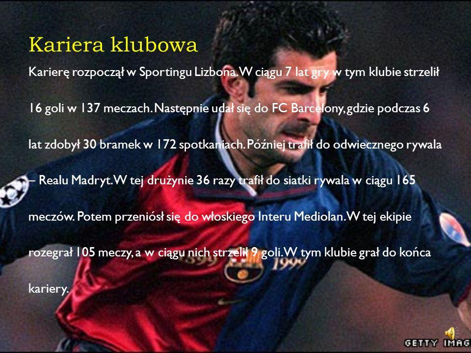 Reprezentacja W kadrze, Figo zdobył 32 gole w 127 meczach. Jest pod względem rozegranych spotkań rekordzistą Portugalii. Z reprezentacją wystąpił na E