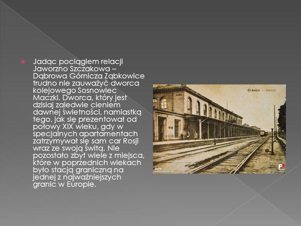 Jadąc pociągiem relacji Jaworzno Szczakowa – Dąbrowa Górnicza Ząbkowice trudno nie zauważyć dworca kolejowego Sosnowiec Maczki. Dworca, który jest dzi