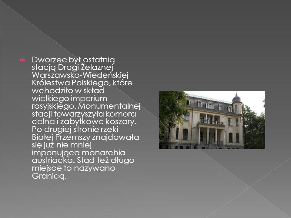 Dworzec był ostatnią stacją Drogi Żelaznej Warszawsko-Wiedeńskiej Królestwa Polskiego, które wchodziło w skład wielkiego imperium rosyjskiego. Monumen