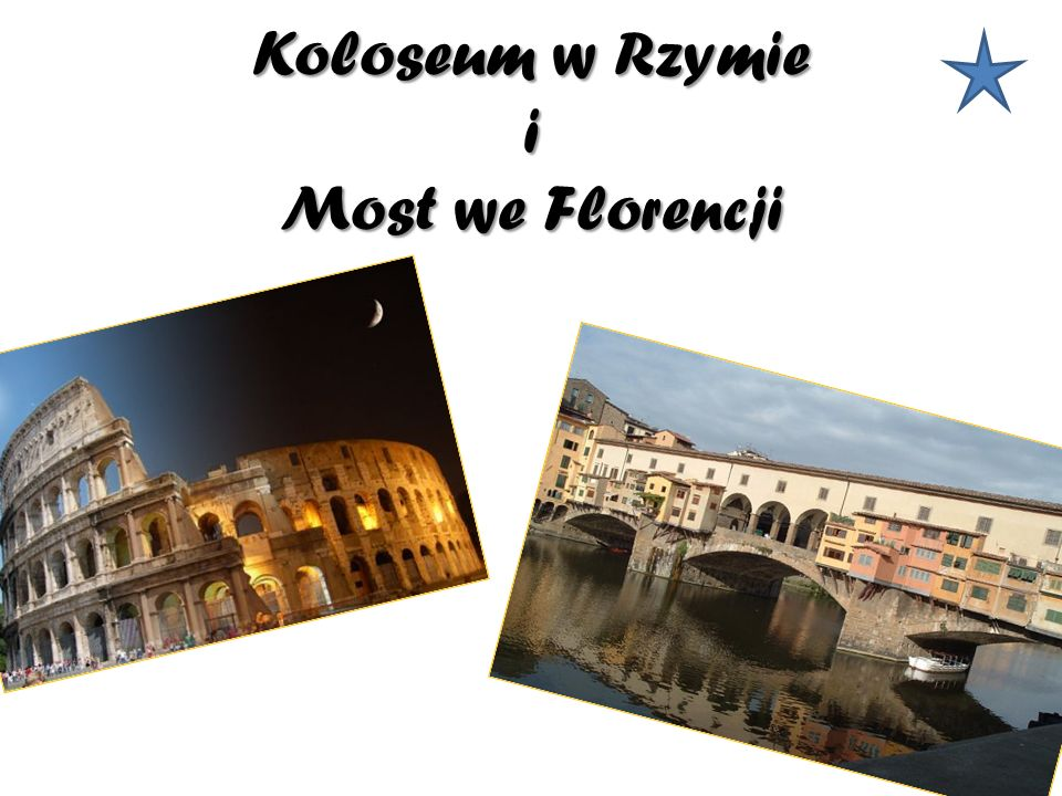 Koloseum w Rzymie i Most we Florencji