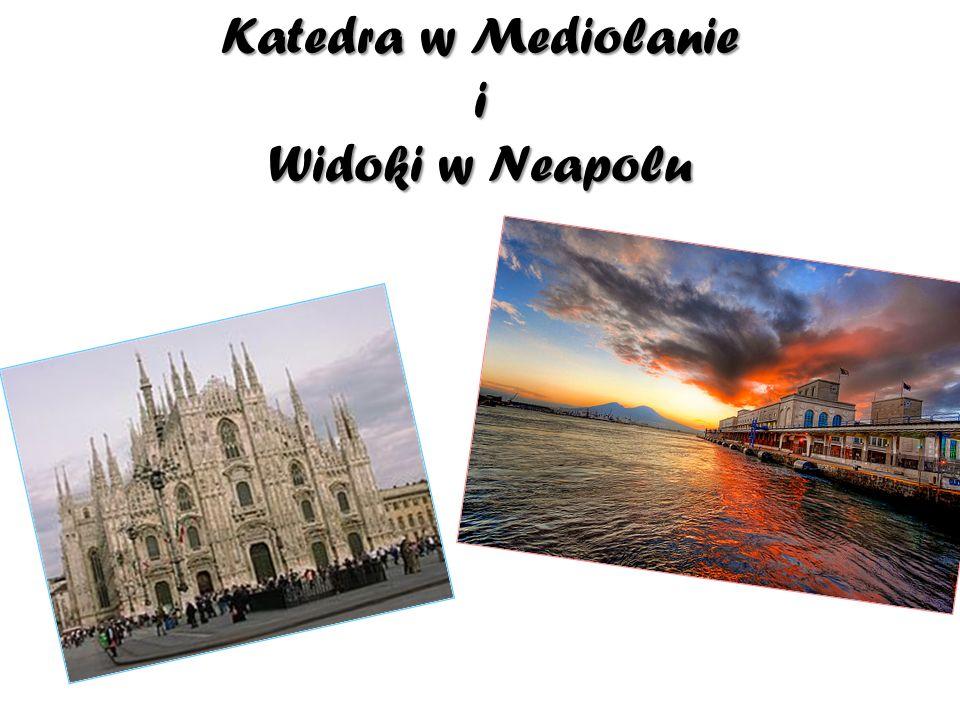 Katedra w Mediolanie i Widoki w Neapolu