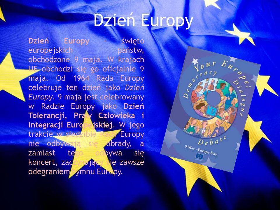 Dzień Europy Dzień Europy – święto europejskich państw, obchodzone 9 maja. W krajach UE obchodzi się go oficjalnie 9 maja. Od 1964 Rada Europy celebru