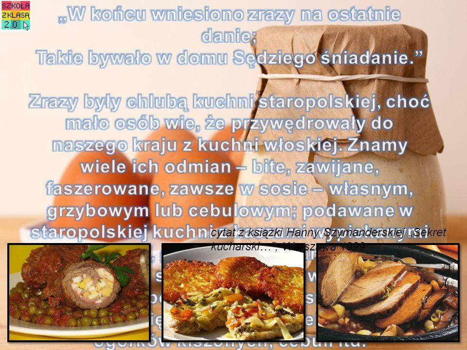 cytat z książki Hanny Szymanderskiej Sekret kucharski…, Warszawa 1999