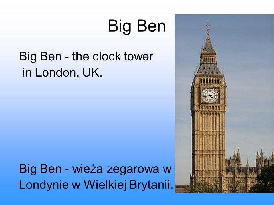 Big Ben Big Ben - the clock tower in London, UK. Big Ben - wieża zegarowa w Londynie w Wielkiej Brytanii.