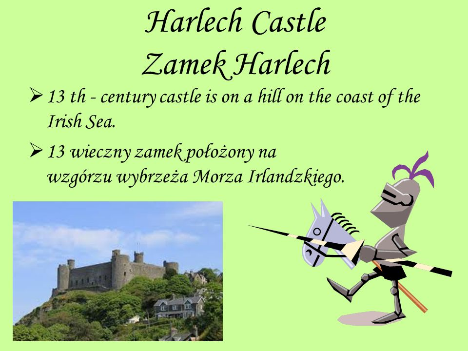 Harlech Castle Zamek Harlech 1 3 th - century castle is on a hill on the coast of the Irish Sea. 1 3 wieczny zamek położony na wzgórzu wybrzeża Morza