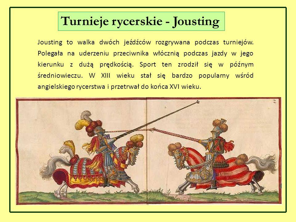 Jousting to walka dwóch jeźdźców rozgrywana podczas turniejów. Polegała na uderzeniu przeciwnika włócznią podczas jazdy w jego kierunku z dużą prędkoś
