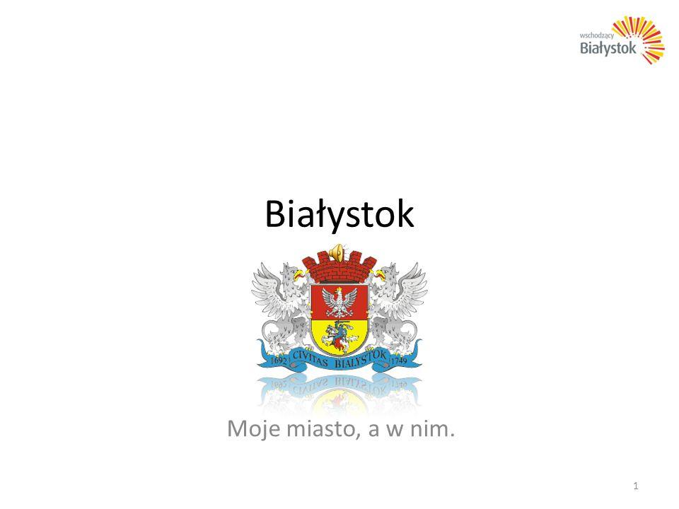 Białystok Moje miasto, a w nim. 1