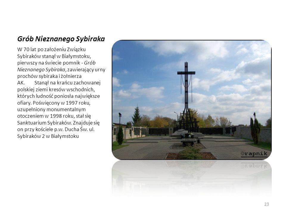 Grób Nieznanego Sybiraka W 70 lat po założeniu Związku Sybiraków stanął w Białymstoku, pierwszy na świecie pomnik - Grób Nieznanego Sybiraka, zawieraj