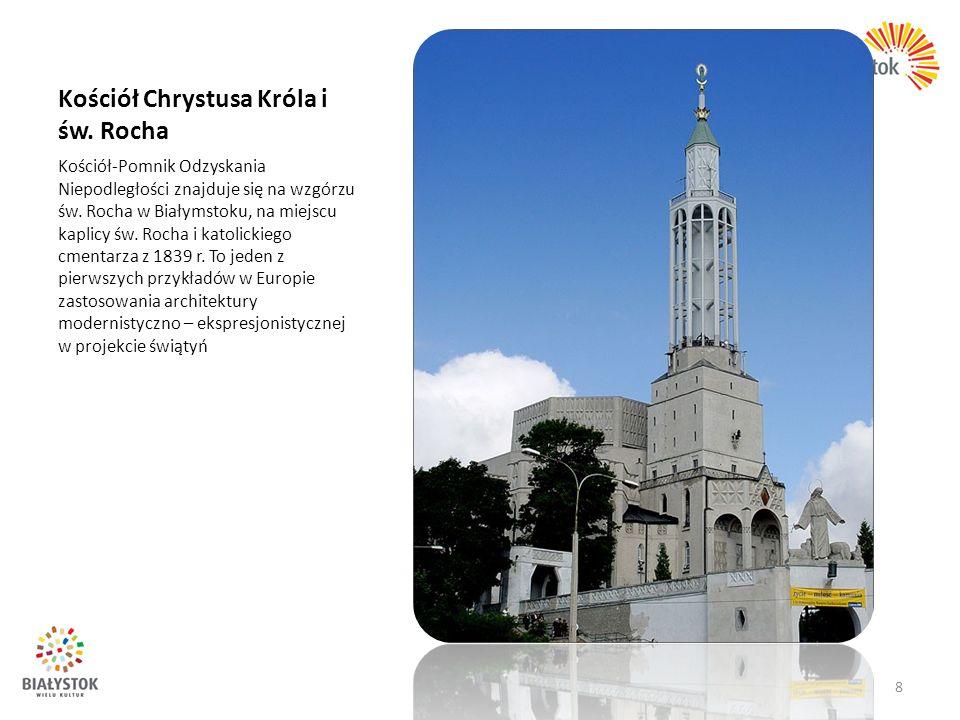 Kościół Chrystusa Króla i św. Rocha Kościół-Pomnik Odzyskania Niepodległości znajduje się na wzgórzu św. Rocha w Białymstoku, na miejscu kaplicy św. R