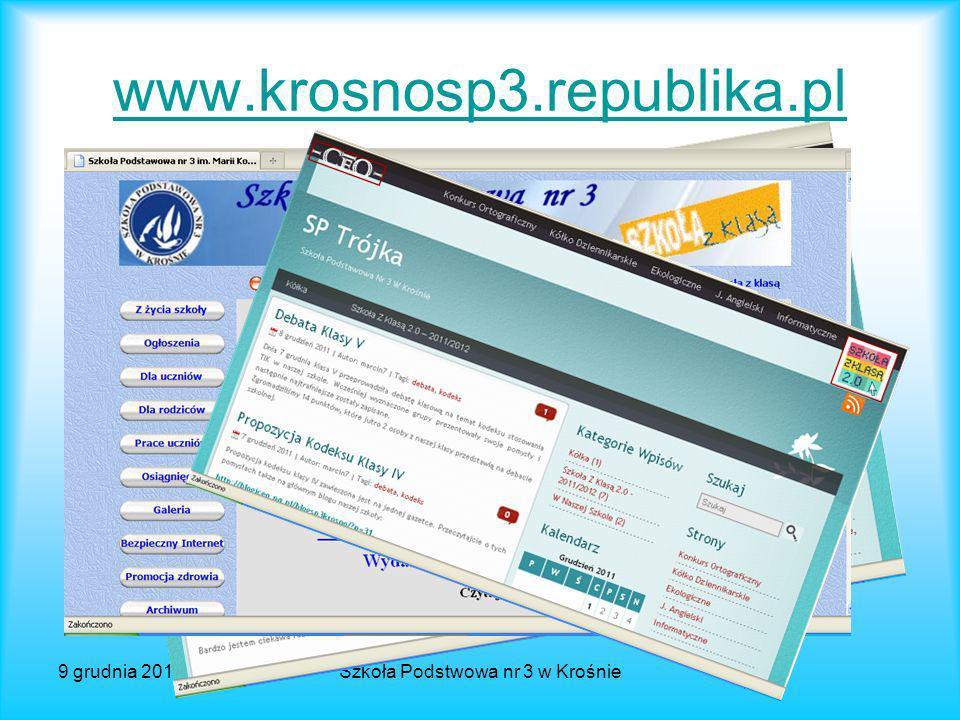 9 grudnia 2011 r.Szkoła Podstwowa nr 3 w Krośnie Zapraszam do odwiedzania: szkolnej witryny internetowej, głównego blogu szkolnego blogów uczniowskich, a także do komentowania wpisów na blogach i wyrażania swoich opinii.