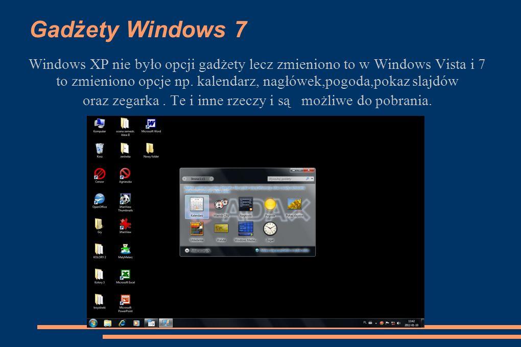 Gadżety Windows 7 Windows XP nie było opcji gadżety lecz zmieniono to w Windows Vista i 7 to zmieniono opcje np. kalendarz, nagłówek,pogoda,pokaz slaj