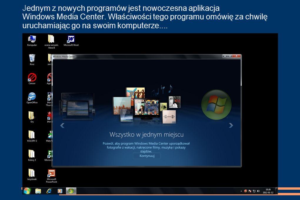 Dalszą część lekcji poprowadzę uruchamiając i przedstawiając Wam zasady działania omówionych wcześniej aplikacji Windows 7