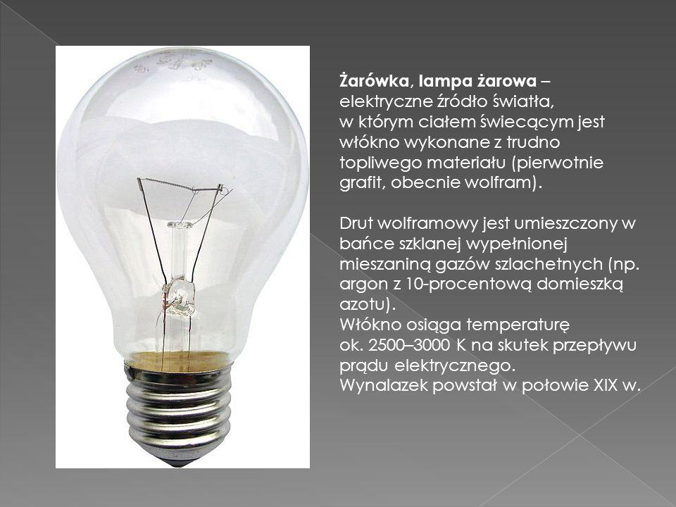 Żarówka, lampa żarowa – elektryczne źródło światła, w którym ciałem świecącym jest włókno wykonane z trudno topliwego materiału (pierwotnie grafit, ob