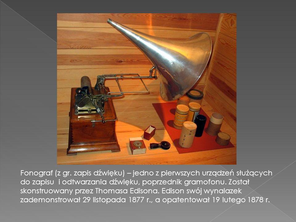 Fonograf (z gr. zapis dźwięku) – jedno z pierwszych urządzeń służących do zapisu i odtwarzania dźwięku, poprzednik gramofonu. Został skonstruowany prz