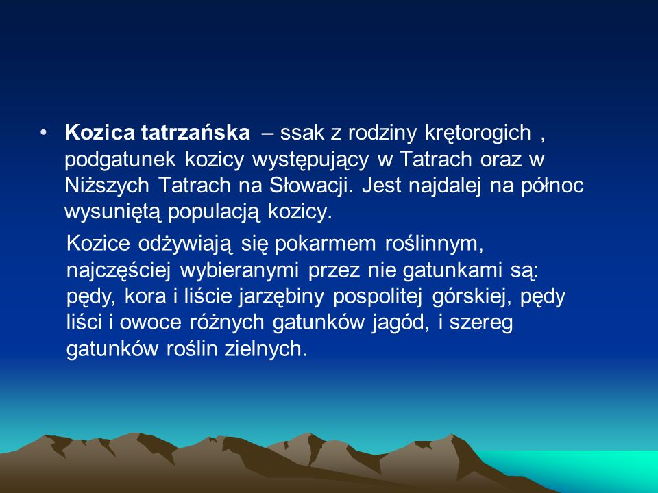 Kozica tatrzańska – ssak z rodziny krętorogich, podgatunek kozicy występujący w Tatrach oraz w Niższych Tatrach na Słowacji.