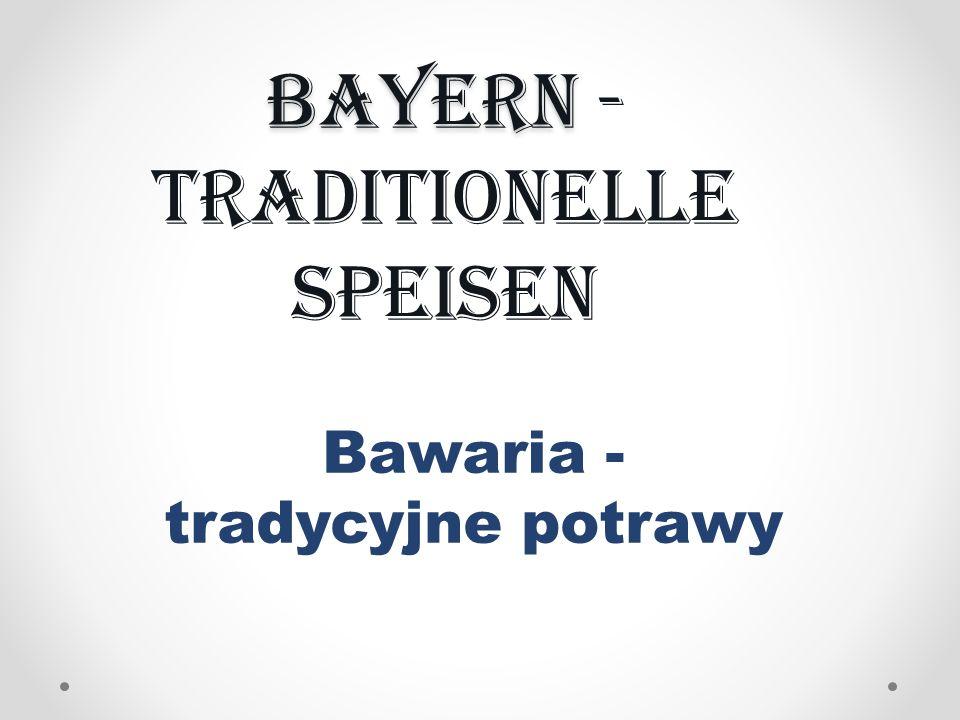 Bayern Bayern - traditionelle Speisen Bawaria - tradycyjne potrawy