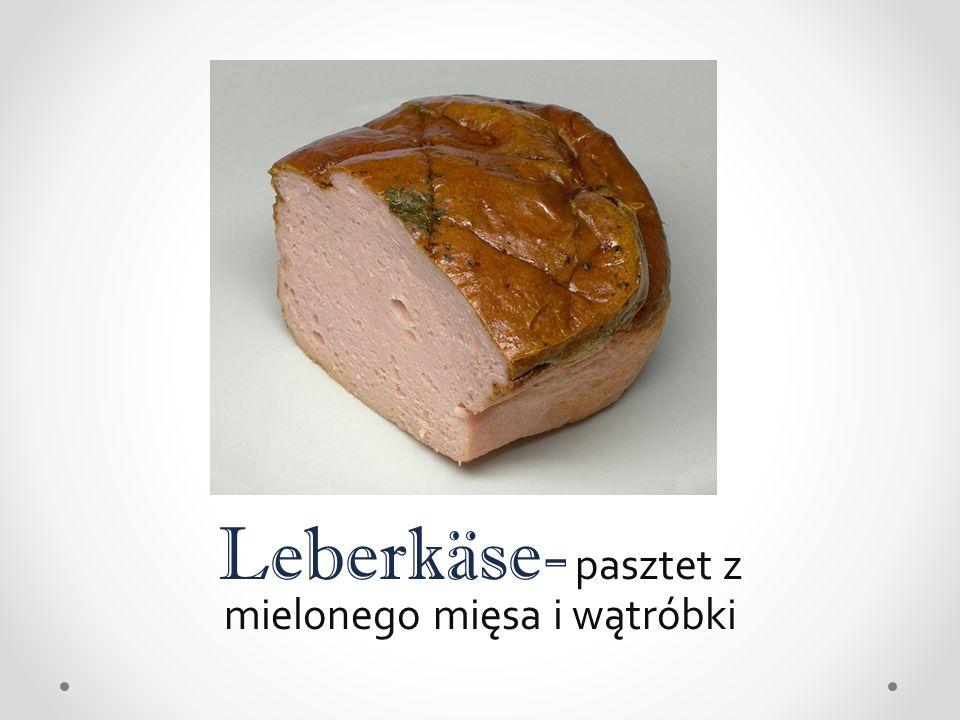 Leberkäse- pasztet z mielonego mięsa i wątróbki