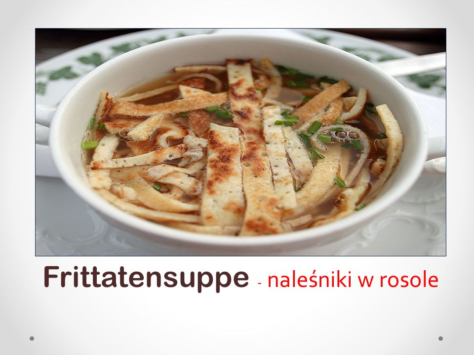 Frittatensuppe - naleśniki w rosole