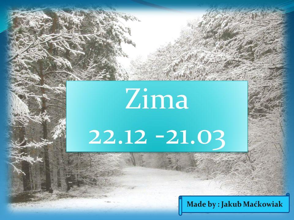 Zima 22.12 -21.03 Zima 22.12 -21.03