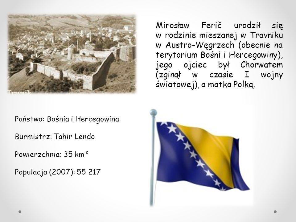 Mirosław Ferič urodził się w rodzinie mieszanej w Travniku w Austro-Węgrzech (obecnie na terytorium Bośni i Hercegowiny), jego ojciec był Chorwatem (z