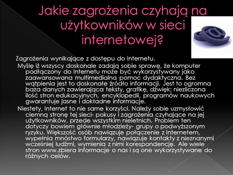 Zagrożenia wynikające z dostępu do Internetu.