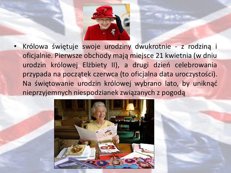 Królowa świętuje swoje urodziny dwukrotnie - z rodziną i oficjalnie. Pierwsze obchody mają miejsce 21 kwietnia (w dniu urodzin królowej Elżbiety II),