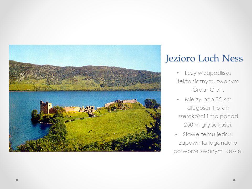 Jezioro Loch Ness Leży w zapadlisku tektonicznym, zwanym Great Glen.