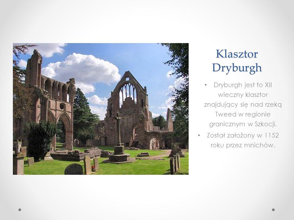 Klasztor Dryburgh Dryburgh jest to XII wieczny klasztor znajdujący się nad rzeką Tweed w regionie granicznym w Szkocji.