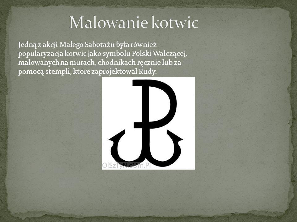 Jedną z akcji Małego Sabotażu była również popularyzacja kotwic jako symbolu Polski Walczącej, malowanych na murach, chodnikach ręcznie lub za pomocą