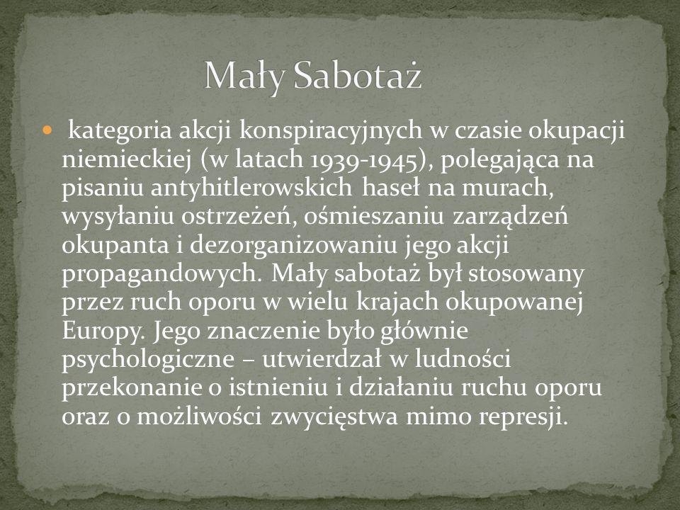 kategoria akcji konspiracyjnych w czasie okupacji niemieckiej (w latach 1939-1945), polegająca na pisaniu antyhitlerowskich haseł na murach, wysyłaniu