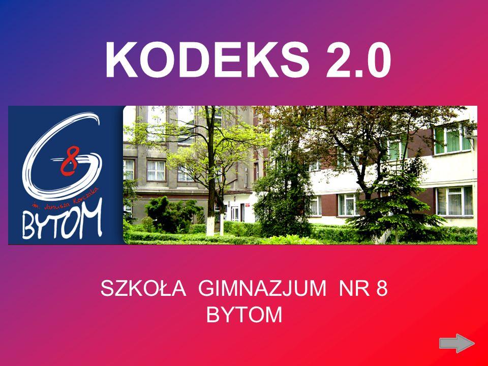 KODEKS 2.0 SZKOŁA GIMNAZJUM NR 8 BYTOM