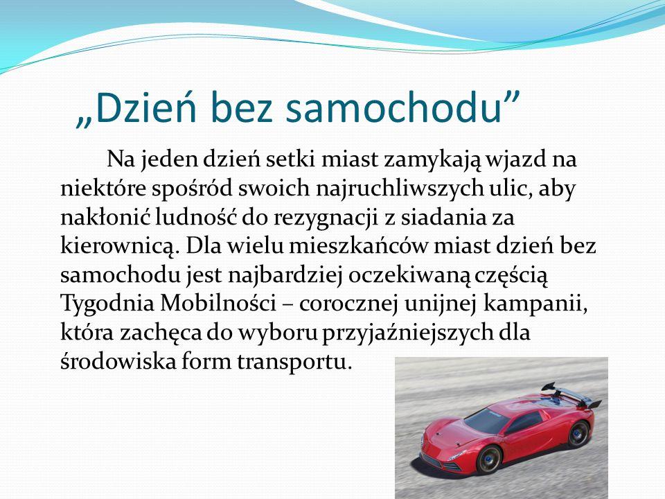 Tydzień Mobilności Tydzień Mobilności promuje transport zorganizowany z poszanowaniem zasady zrównoważonego rozwoju.