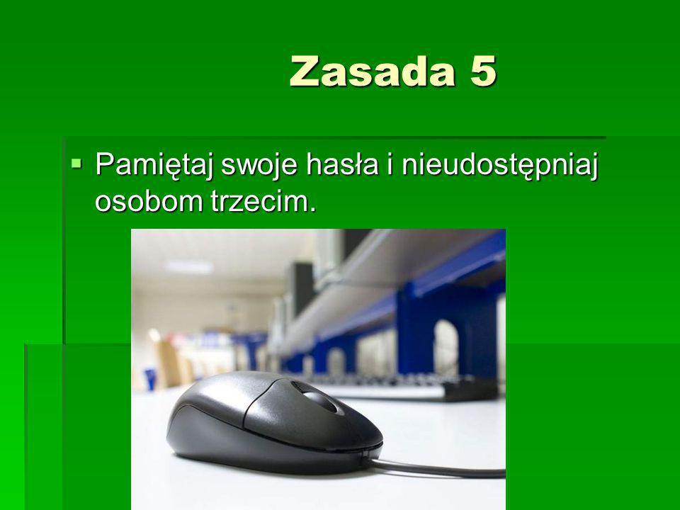 Zasada 6 Zasada 6 Nie ignoruj zapory sieciowej. Nie ignoruj zapory sieciowej.