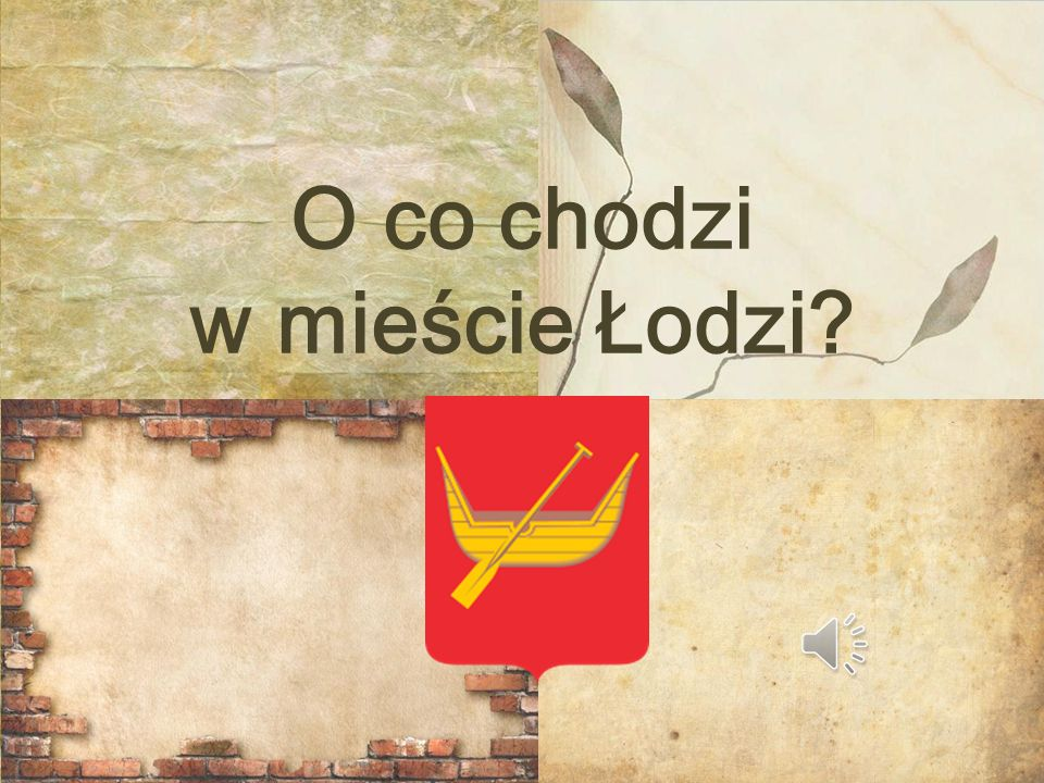 O co chodzi w mieście Łodzi?