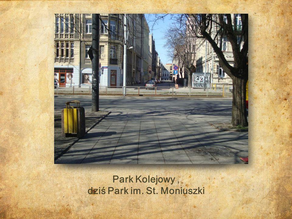 Park Kolejowy, dziś Park im. St. Moniuszki