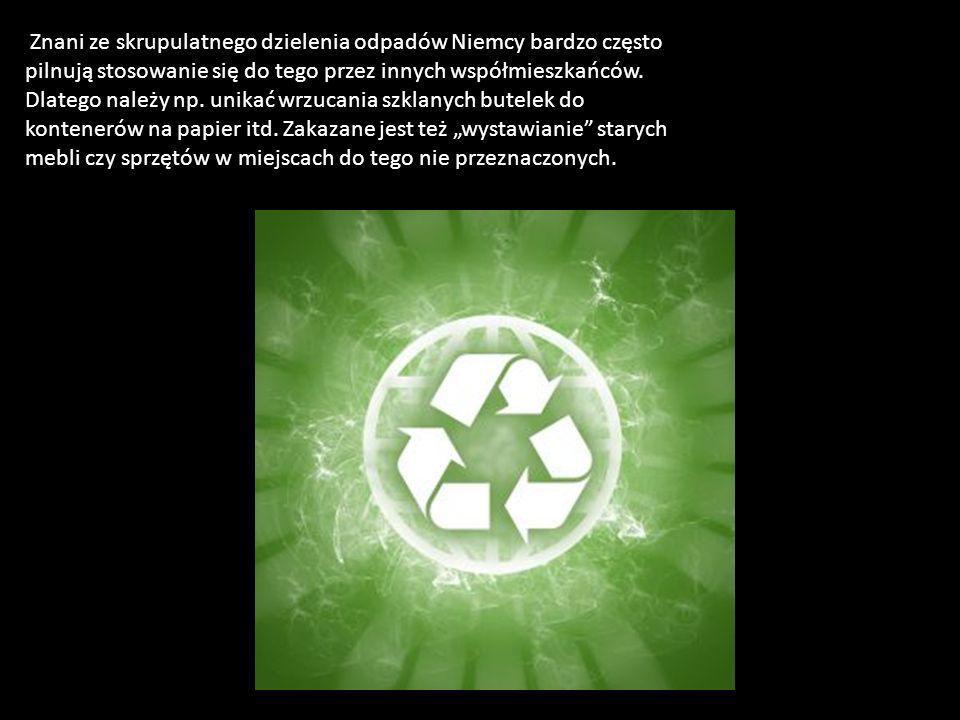 Znani ze skrupulatnego dzielenia odpadów Niemcy bardzo często pilnują stosowanie się do tego przez innych współmieszkańców. Dlatego należy np. unikać