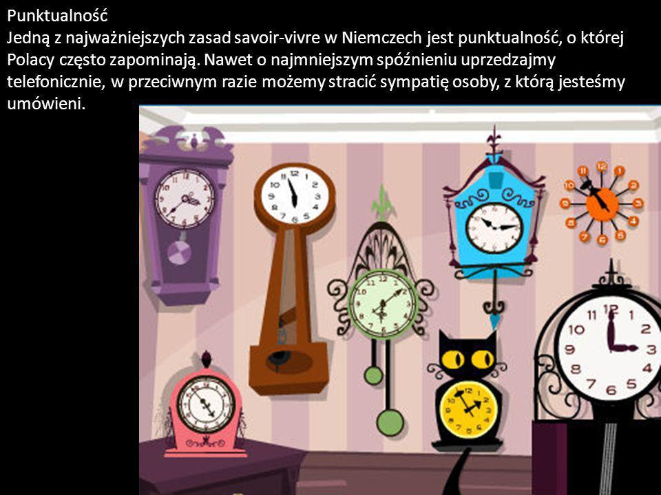 Punktualność Jedną z najważniejszych zasad savoir-vivre w Niemczech jest punktualność, o której Polacy często zapominają. Nawet o najmniejszym spóźnie