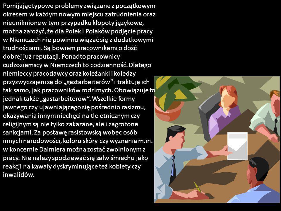 Pomijając typowe problemy związane z początkowym okresem w każdym nowym miejscu zatrudnienia oraz nieuniknione w tym przypadku kłopoty językowe, można