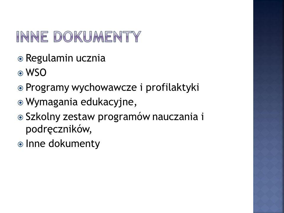 Regulamin ucznia WSO Programy wychowawcze i profilaktyki Wymagania edukacyjne, Szkolny zestaw programów nauczania i podręczników, Inne dokumenty