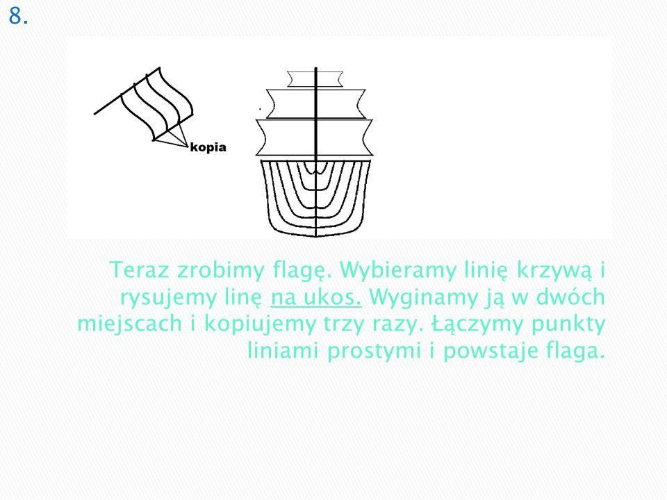 Teraz zrobimy flagę. Wybieramy linię krzywą i rysujemy linę na ukos. Wyginamy ją w dwóch miejscach i kopiujemy trzy razy. Łączymy punkty liniami prost