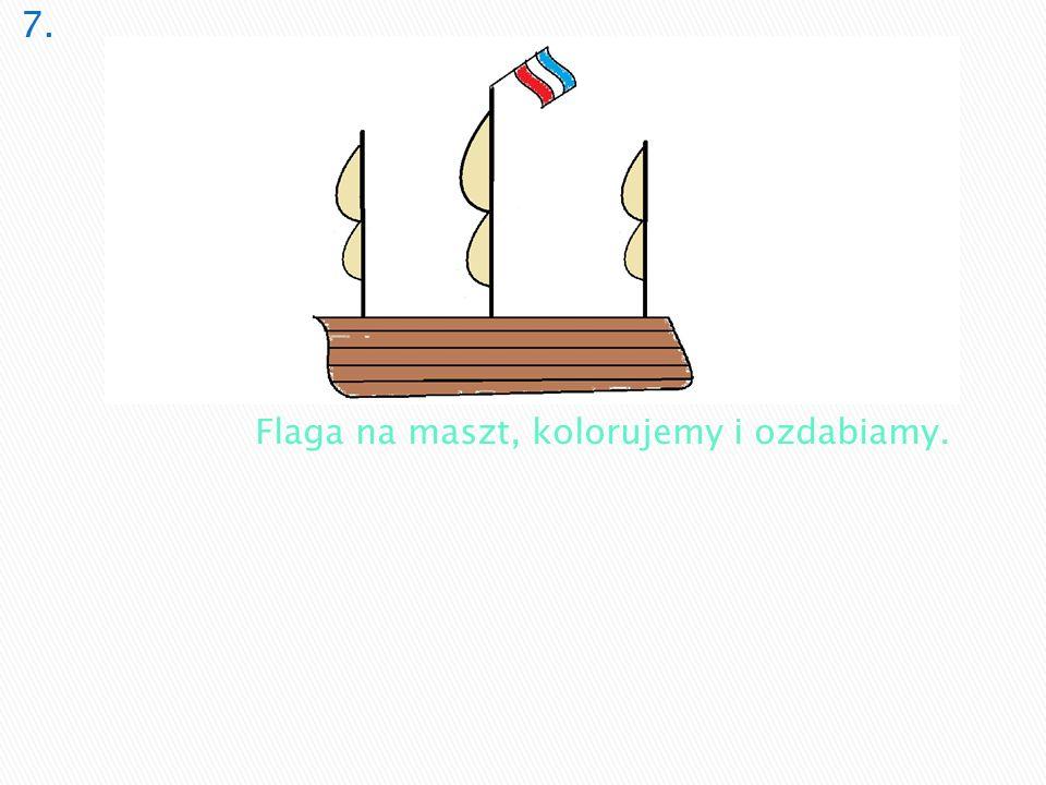 Flaga na maszt, kolorujemy i ozdabiamy.