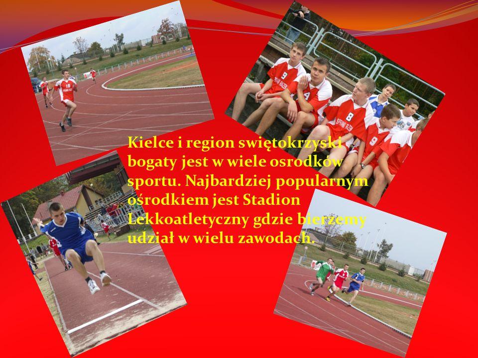 Kielce i region swiętokrzyski bogaty jest w wiele osrodków sportu. Najbardziej popularnym ośrodkiem jest Stadion Lekkoatletyczny gdzie bierzemy udział