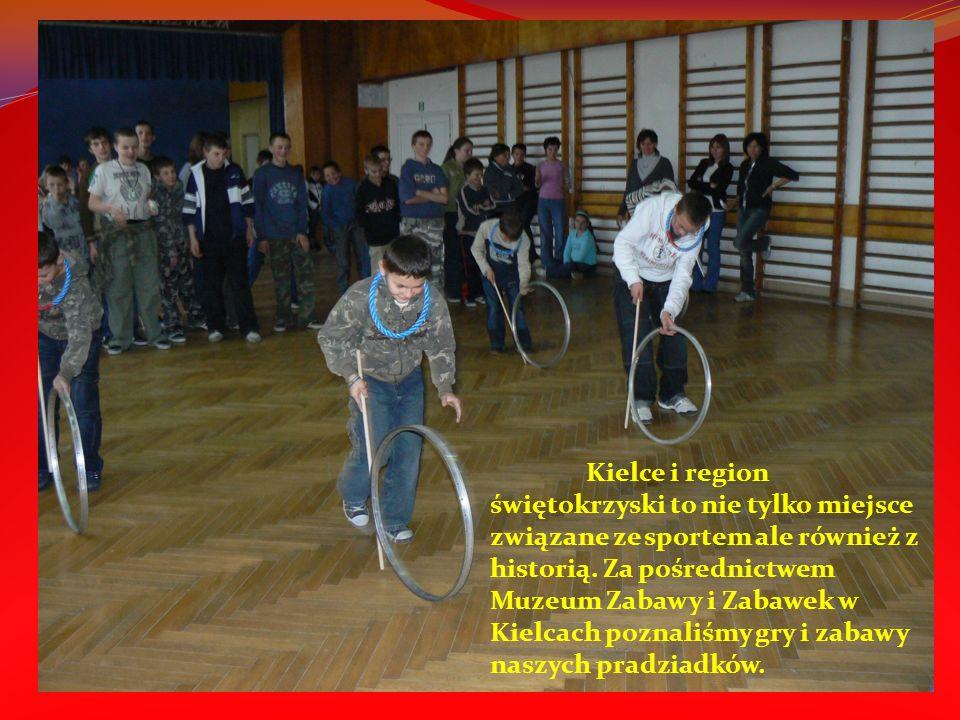 Kielce i region świętokrzyski to nie tylko miejsce związane ze sportem ale również z historią. Za pośrednictwem Muzeum Zabawy i Zabawek w Kielcach poz